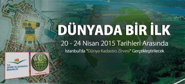 Dünya Kadastro Zirvesi ilk defa 20-24 Nisan 2015 te Türkiye'de yapılacak ..!