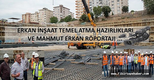Erkan İnşaatın patronu tüm Fikirtepelileri temel atma törenine davet ediyor.