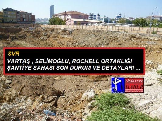 FİKİRTEPE ŞANTİYELERİ-6, SVR (VARTAŞ) OFİS-AVM '' SAHADA DÜŞÜK PROFİLLİ HAFRİYAT ÇALIŞMALARI''