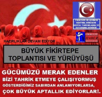 FİKİRTEPE YÜRÜYÜŞ ÖNCESİ BÜYÜK TOPLANTIYA HAZIRLANIYOR ...