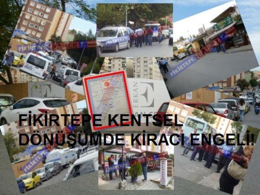 FİKİRTEPE'DE KENTSEL DÖNÜŞÜME KİRACI ENGELİ!