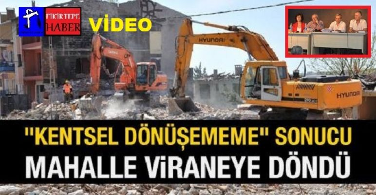 FİKİRTEPELİLER KENTSEL DÖNÜŞÜMÜ TARTIŞTILAR (VİDEO)