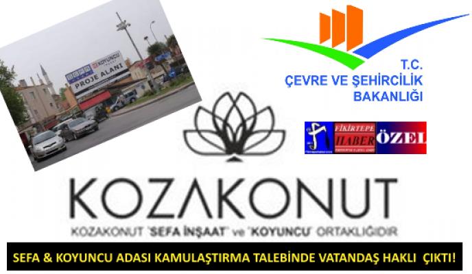 FİKİRTEPE SEFA KOYUNCU ADASINDA BAKANLIK ''VATANDAŞ HAKLI'' DEDİ!