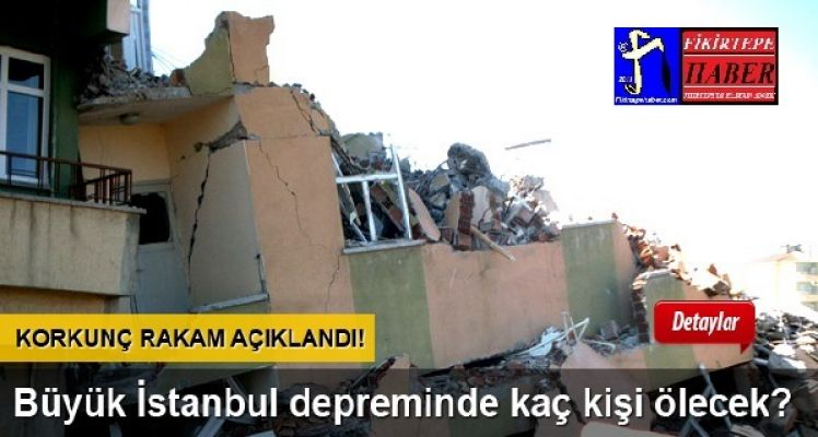İSTANBUL DEPREMİNDE TAHMİN EDİLEN KORKUNÇ ÖLÜM RAKAMLARI ...