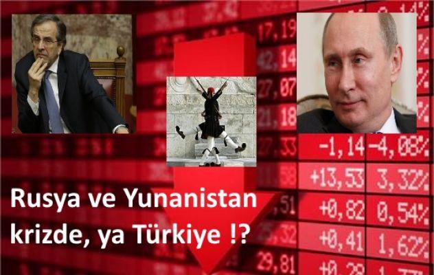 Kriz batıdan, kuzeyden sıkıştırıyor '' Rusya ve Yunanistan'da Kriz borsayı kötü çarptı !''