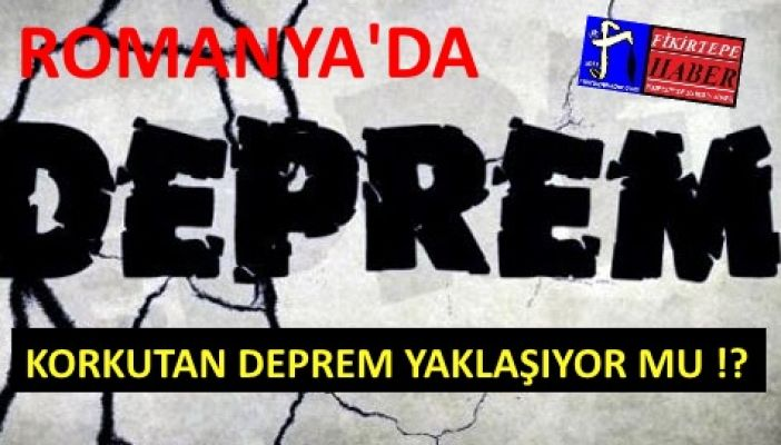 ROMANYADA DEPREM ! İSTANBUL'DA DA HİSSEDİLDİ...
