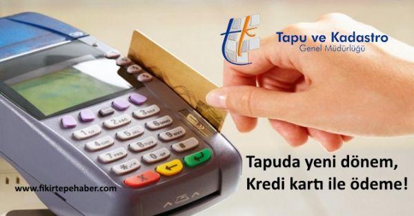 Tapu harçlarını kredi kartı ile ödeme, yeni yılda başlıyor !