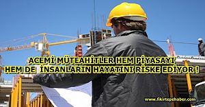 Acemi müteahhitler inşaat sektöründe dengeleri bozuyor !