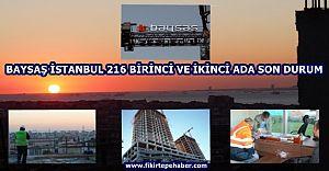 Baysaş İstanbul 216 Projesinin Birinci ve İkinci Adalarında son durum