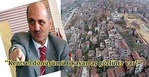 Eski Bakan Erdoğan Bayraktar ''Kentsel dönüşümü tıkayan açık gözlüler var!''