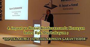 """İnder Bşk. Nazmi Durbakayım """"YAPTIKLARIMIZ YAPACAKLARIMIZIN GARANTİSİDİR"""""""