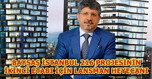 Baysaş, İSTANBUL 216 projesinin ikinci etabı için lansmana çıkıyor
