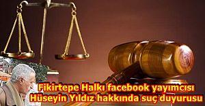 Fikirtepe Halkı facebook yayımcısı Hüseyin Yıldız hakkında suç duyurusu