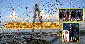 Yavuz Sultan Selim Köprüsü'ne Muhteşem Açılış