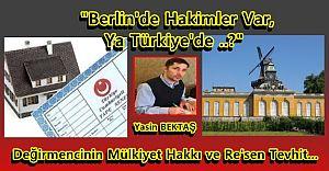 """Değirmencinin Mülkiyet Hakkı ve Re'sen Tevhit """"Berlin'de hakimler var, Ya Türkiye'de"""""""