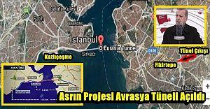 Asrın Projesi Avrasya Tüneli açıldı, Fikirtepe Prim Yaptı