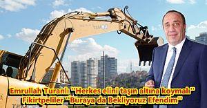 Emrullah Turanlı ''Herkes elini taşın altına koymalı'', Fikirtpeliler ''Burayada Bekliyoruz!''