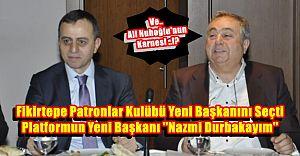 Fikirtepe Patronlar Kulübü Yeni Başkanını Seçti ''Nazmi Durbakayım''
