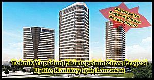 Teknik Yapı'dan Fikirtepe'nin Zirve Projesi ''Uplife Kadıköy'' için Lansman
