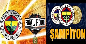 Fenerbahçe Avrupa Şampiyonu ...