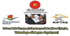 Resen Batık Firmaya gücü yetmeyen KİPTAŞ'ın Vatandaşa sözleşme day..!