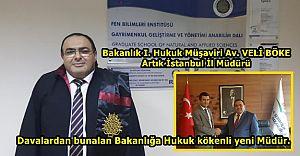 Bakanlık I. Hukuk Müşaviri Av. VELİ BÖKE, İstanbul İl Müdürü oldu
