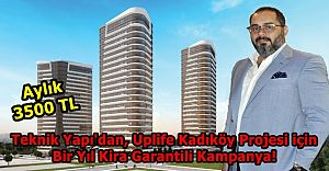 Teknik Yapı, Uplife Kadıköy'de 1 Yıllık Kira Garantisi