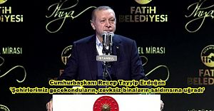 Cumhurbaşkanı Erdoğan 'Şehirlerimiz gecekonduların, zevksiz binaların saldırısına uğradı'
