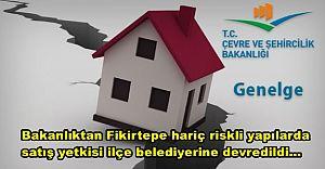 Fikirtepe hariç riskli yapılarda satış yetkisi ilçe belediyelerine devredildi...