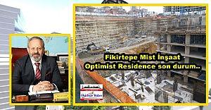 Fikirtepe Mist Optimist Residence Projesi'nde son durum..