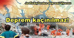 Jeofizikçilerden depremi Uyarısı: Deprem kaçınılmaz!