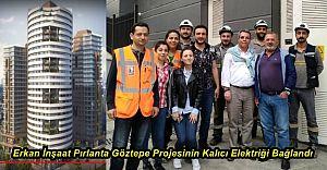 Erkan İnşaat Pırlanta Göztepe Projesi'nde Kalıcı Elektrik Sevinci