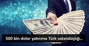 Konutta 250 Bin, Yatırımda 500 bin doları yakalayan yatırımcıya Türk vatandaşlığı..