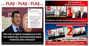 Suç Üstü Atık Yağ Skandalıyla ilgili CHP'den T.B.M.M.'de soru önergesi...