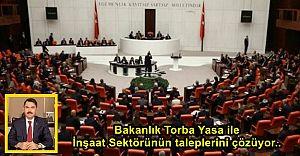 Bakanlık Torba Yasa ile inşaat sektörünün taleplerini çözüyor..