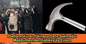Fikirtepe Pana - Selimoğlu Mağdurlarından Kadıköy'de eylem