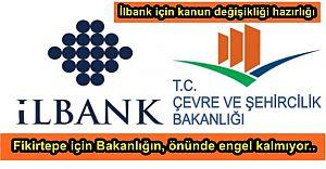 İlbank değişikliğiyle Bakanlığın, Fikirtepe için önünde engel kalmıyor