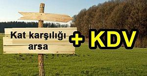 Kat karşılığı arsaya Yargıtay'dan KDV kararı!