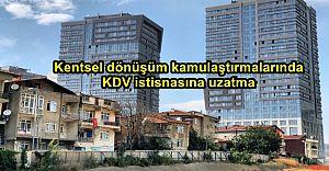 Kentsel dönüşüm kamulaştırmalarında KDV istisnasına uzatma.!