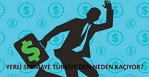 Yerli sermayenin Türkiye'den kaçışı Son 1 yılda %33 arttı