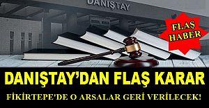 Flaş Haber.. Fikirtepe'de o arsalar mahkeme kararıyla vatandaşa iade!