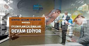 Kentsel Gelişme Stratejisi (Kentges) Eylem Planı Çalışmaları ne durumda ?