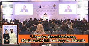 7. İnşaat ve Konut Konferansı, Süpriz konuk Çinli Lan Fang ve ..