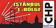 CHP İsanbul 1. Bölge Milletvekili Aday Listesi ....