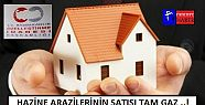 HAZİNE ARAZİLERİNİN SATIŞI TAM GAZ .!