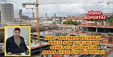 SVR-Business İstanbul Son Durum Ve Gn. Koordinatör Abbas AYAZOĞLU Röportajı