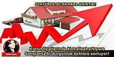 Konut fiyatlarında maliyet artışı ve satışlarda ki durgunluk sektörü zorluyor!