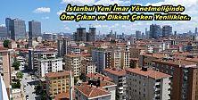 İstanbul Yeni İmar Yönetmeliğinde Öne Çıkan ve Dikkat Çeken Yenilikler..