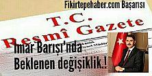 ..Ve İmar Barışıyla ilgili beklenen değişiklik Resmi Gazete'de yayınlandı