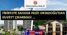 FİKİRTEPE SAHADA PASİF ORTADOĞU GRUPTAN KUVEYT ÇIKARMASI !